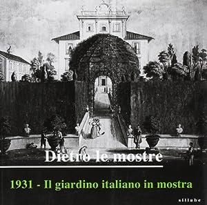 Dietro le Mostre. 1931, il Giardino Italiano