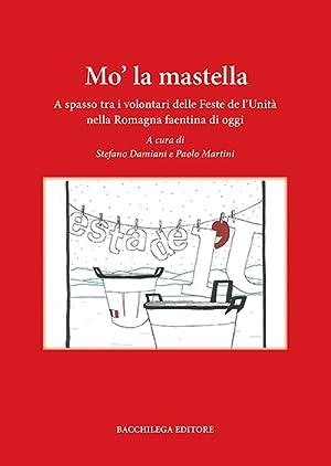 Mo' la Mastella. A Spasso tra i Volontari delle Feste De l'Unità nella Romagna ...
