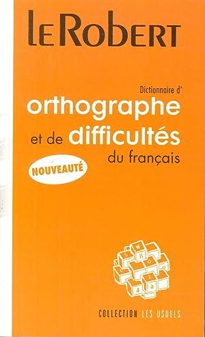 Dictionnaire d'orthographe et de difficultès du francais.