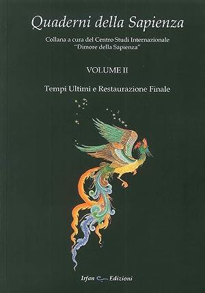 Quaderni della Sapienza, Volume II. Tempi Ultimi e Restaurazione Finale.