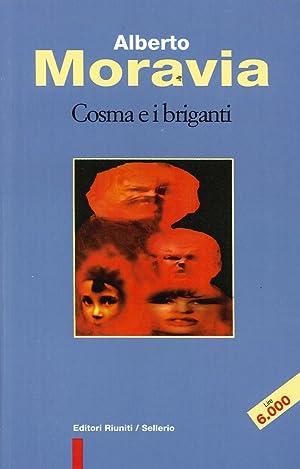 Cosma e i Briganti.: Moravia, Alberto