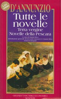 Tutte le novelle: Terra vergine-Novelle della Pescara.: D'Annunzio, Gabriele