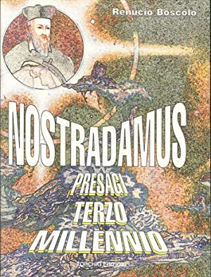Nostradamus. Presagi terzo millennio.: Boscolo, R