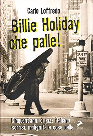 Billie Holiday, che palle. Un'autobiografia jazz.: Loffredo, Carlo