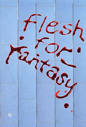 Flesh for fantasy.: Nove, Aldo; Pierini, Marco; Fusi, Lorenzo