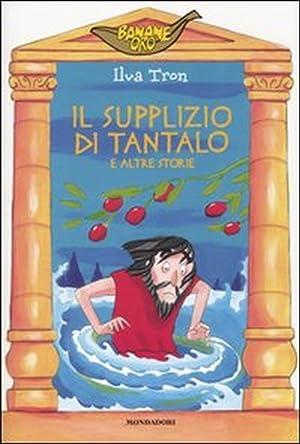 Il supplizio di Tantalo e altre storie.: Tron, Ilva