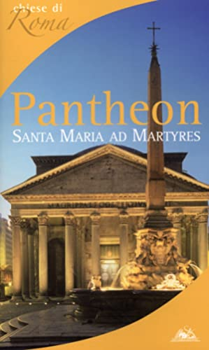 Pantheon. Santa Maria ad Martyres. [Edizione italiana].: aa.vv.