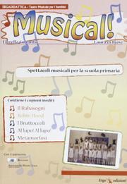 Musical! Spettacoli musicali per la Scuola primaria.: Colombo, Fiorella Di Biase, Laura