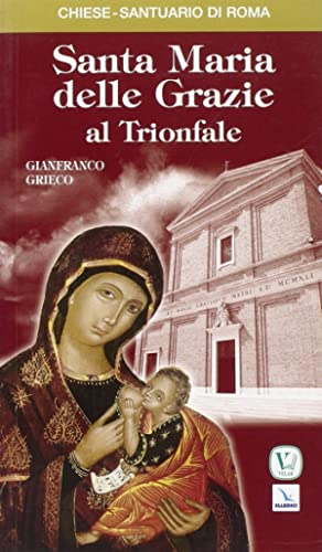 Santa Maria delle Grazie al Trionfale.: Grieco, Gianfranco