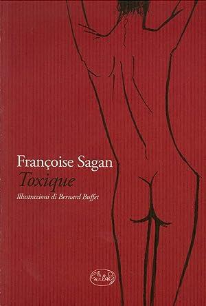 Toxique. Diario delle Tossicodipendenza.: Sagan, Fran�oise
