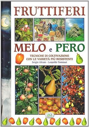 Fruttiferi. Melo e pero. Tecniche di coltivazione con le varietà più resistenti.: ...