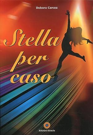 Stella per caso.: Carcea, Debora