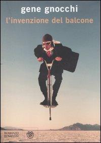 L'invenzione del balcone.: Gnocchi, Gene