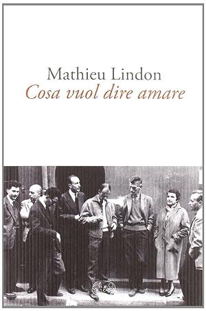 Cosa vuol dire amare.: Lindon, Mathieu