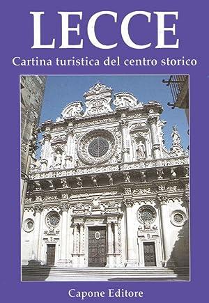 Lecce. Cartina turistica del centro storico.: Capone, Lorenzo