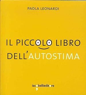 Il piccolo libro dell'autostima.: Leonardi, Paola