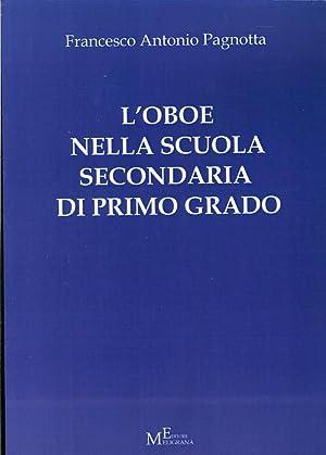 L'oboe nella scuola secondaria di primo grado.: Pagnotta, Francesco A