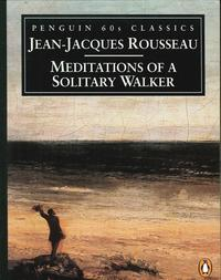 Meditations of a Solitary Walker.: Rousseau, Jean-Jacques