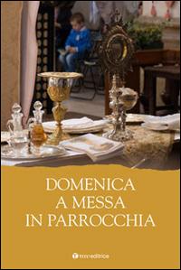 Domenica a Messa in parrocchia.