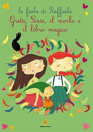 Greta, Sissi, il Merlo e il Libro Magico. Le Favole di Raffele.: Esposito Raffaele