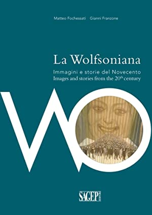 La Wolfsoniana. Immagini e Storie del Novecento. Images and Stories of the 20th Century.: ...