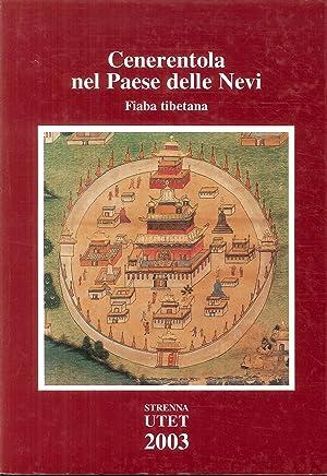 "Cenerentola nel Paese delle Nevi. Fiaba Tibetana. Strenna ""2003""."