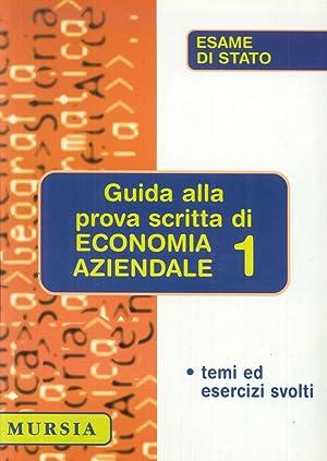 Guida alla prova scritta di economia aziendale. Vol. 1.: Sanzeni, Gabriella