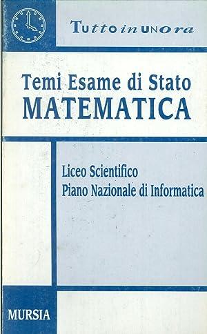 Temi esame di Stato. Matematica. Piano nazionale di informatica. Per il Liceo scientifico.: ...