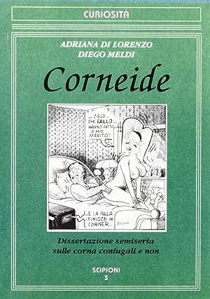 Corneide. Dissertazione Semiseria sulle Corna Coniugali e Non.