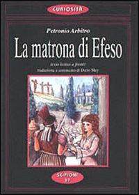La Matrona di Efeso. Favole del Satyricon di Petronio.: Petronio, Arbitro