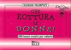 Che rottura le donne!: Murphy, Susan