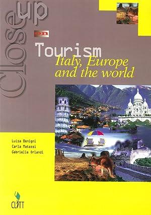 Close Up On Tourism. Italy, Europe and the World. Per le Scuole Superiori.: Benigni, Luisa Matassi,...