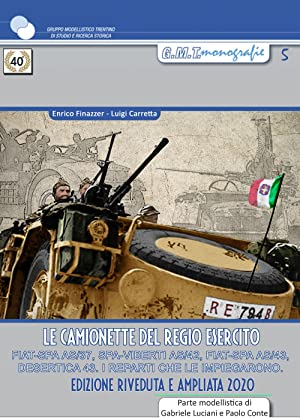 Le Camionette del Regio Esercito. Fiat-Spa As/37, Spa-VIberti As/42, Fiat Spa As/43,...