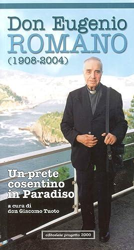 Don Eugenio Romano (1908-2004). Un prete cosentino in paradiso.