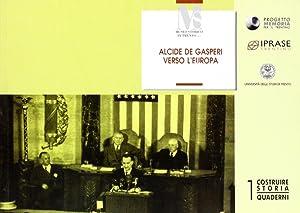Alcide De Gasperi verso l'Europa.: aa.vv.