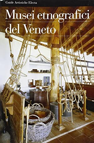 Musei etnografici del Veneto.