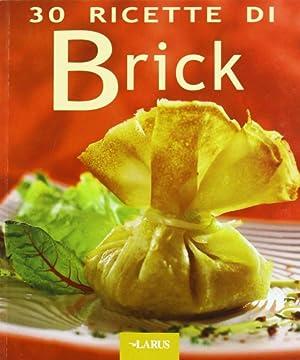Trenta ricette di brick.: aa.vv.