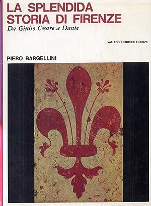 La Splendida Storia di Firenze. 3 Volumi.: Bargellini, Pietro