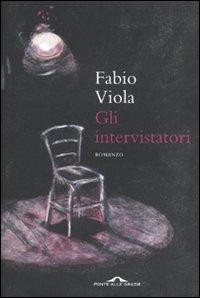 Gli intervistatori.: Viola, Fabio