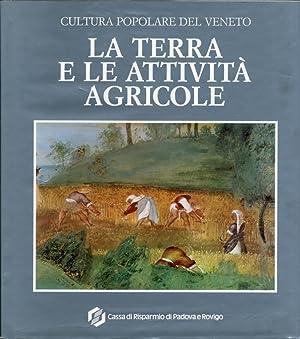 La Terra e le Attività Agricole.