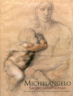 Michelangelo. Sacred and Profane. Masterpiece Drawings From the Buonarroti. [Paperback Ed.].: Spike...