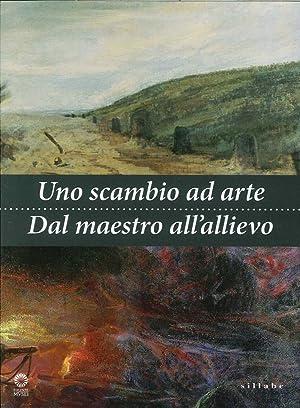 Uno Scambio ad Arte. Dal Maestro all'Allievo.: AA.VV.