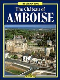 The Château of Amboise.: Monrosty, Guy