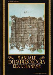Manuale di papirologia ercolanese.: Capasso, Mario