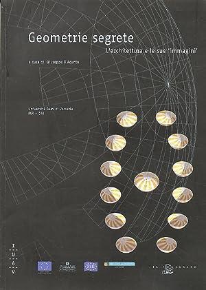 Geometrie Segrete. L'Architettura e le Sue 'Immagini'.