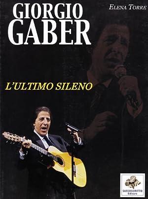 Giorgio Gaber. L'ultimo sileno.: Torre, Elena