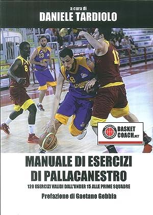 Manuale di esercizi di pallacanestro. 120 esercizi dall'under 15 alle prime squadre. Con DVD.:...