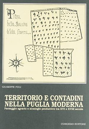 Territorio e contadini nella Puglia moderna. Paesaggio agrario e strategie produttive tra XVI e ...