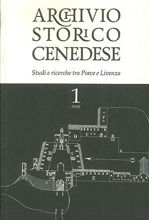 Archivio Storico Cenedese. Studi e Ricerche tra Piave e Livenza. Vol. 1/2015.