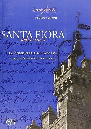 Santa Fiora nella storia. La comunità e gli Sforza negli statuti del 1613.: Monaci, ...